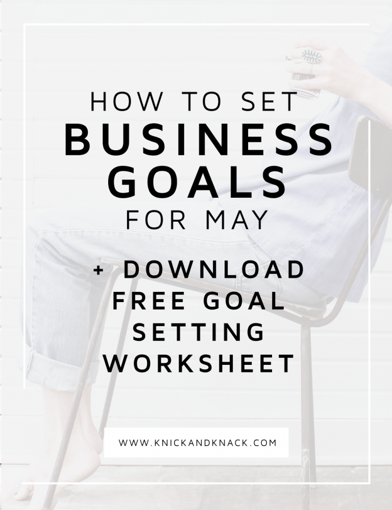 Business goals for May, business goals, setting business goals, setting goals, free worksheet, business tips, blogging tips